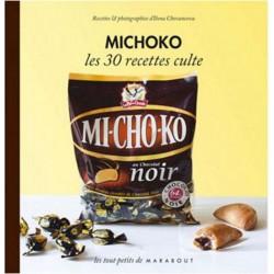 La Pie Qui Chante Michoko - Les 30 Recettes Culte